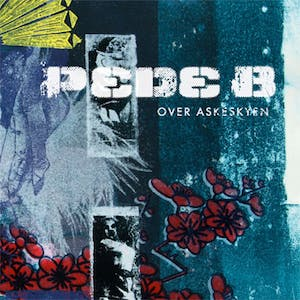 Pede B, Over askeskyen, CD